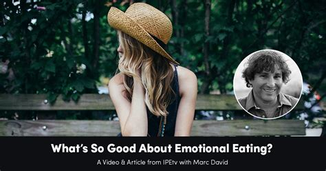 What's So Good About Emotional Eating? – Video with Marc