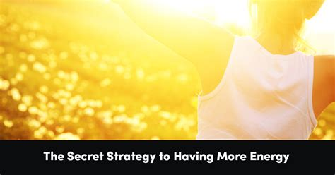 The Secret Strategy to Having More Energy | Psychology of