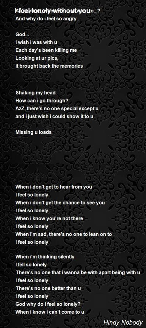 I Feel Lonely Without You Poem by Hindy Nobody - Poem Hunter