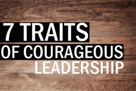 7 Traits of Courageous Leadership
